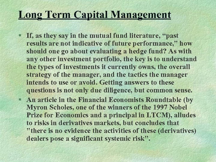 Long Term Capital Management § If, as they say in the mutual fund literature,