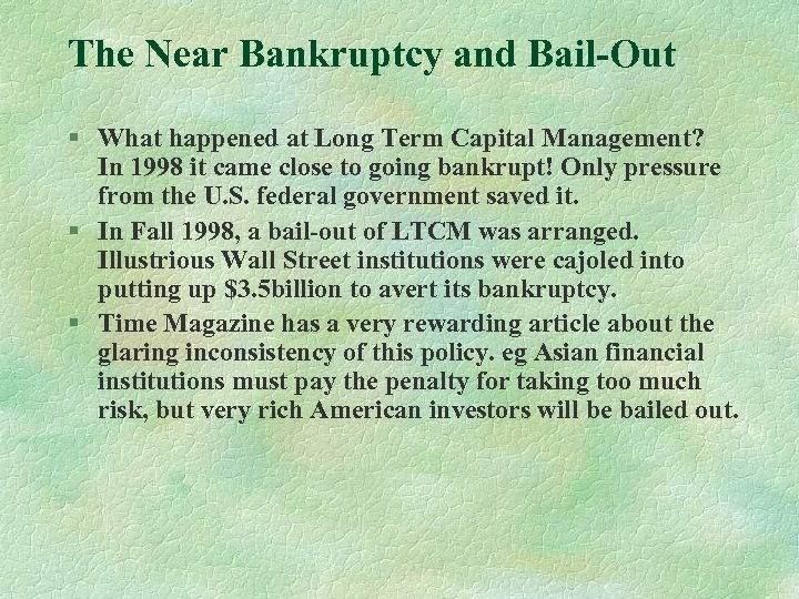 The Near Bankruptcy and Bail-Out § What happened at Long Term Capital Management? In