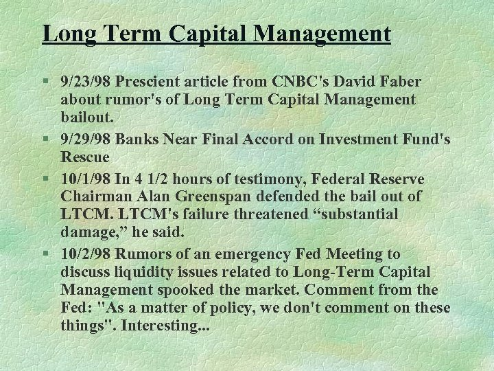 Long Term Capital Management § 9/23/98 Prescient article from CNBC's David Faber about rumor's