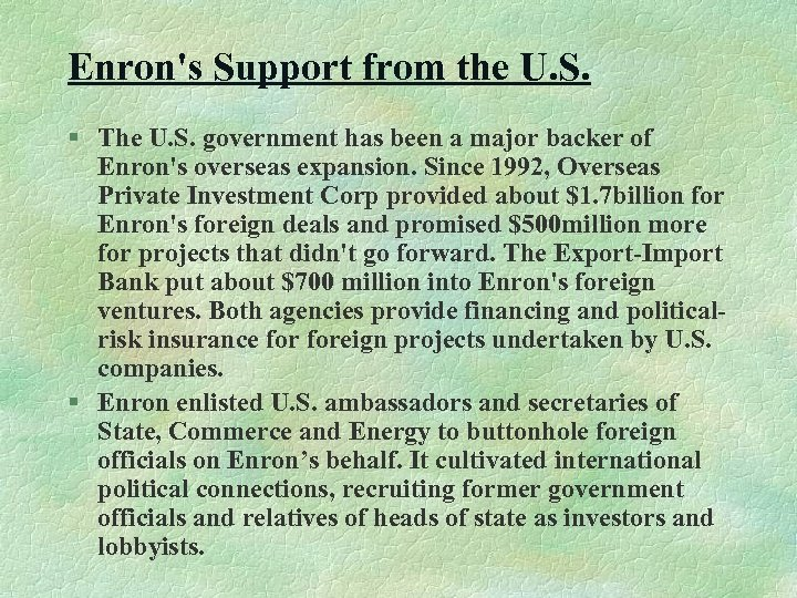 Enron's Support from the U. S. § The U. S. government has been a