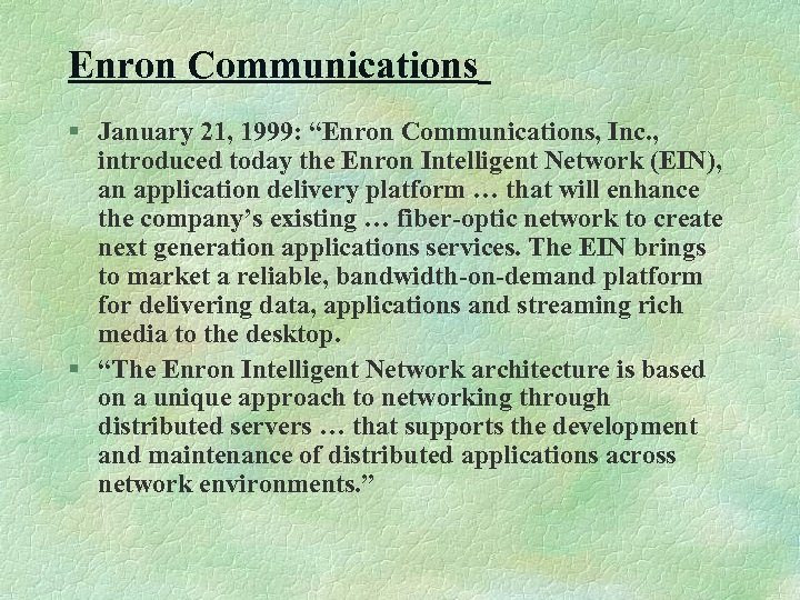 """Enron Communications § January 21, 1999: """"Enron Communications, Inc. , introduced today the Enron"""