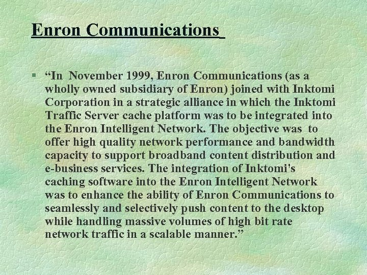 """Enron Communications § """"In November 1999, Enron Communications (as a wholly owned subsidiary of"""