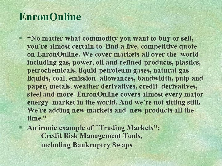 """Enron. Online § """"No matter what commodity you want to buy or sell, you're"""