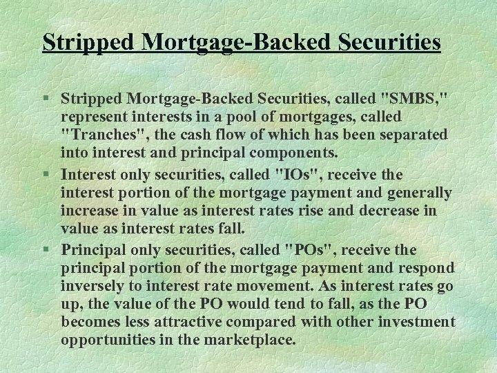 Stripped Mortgage-Backed Securities § Stripped Mortgage-Backed Securities, called