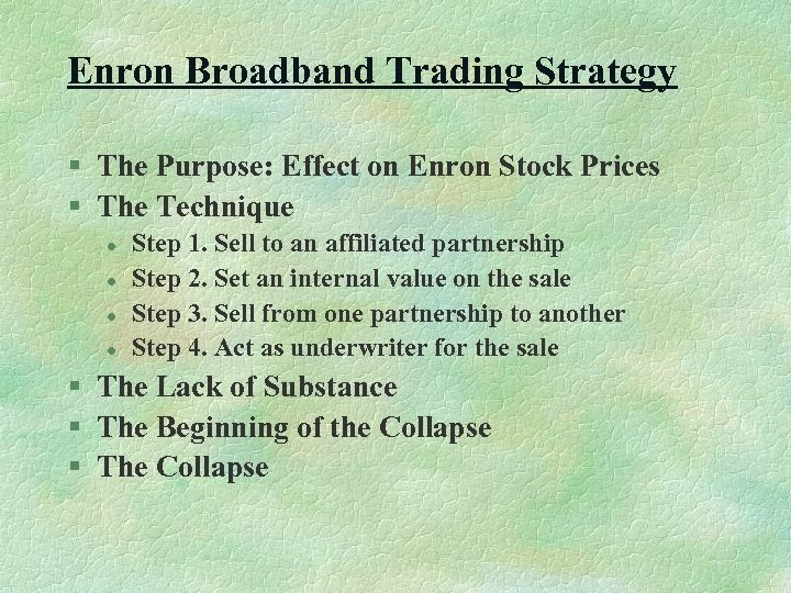 Enron Broadband Trading Strategy § The Purpose: Effect on Enron Stock Prices § The