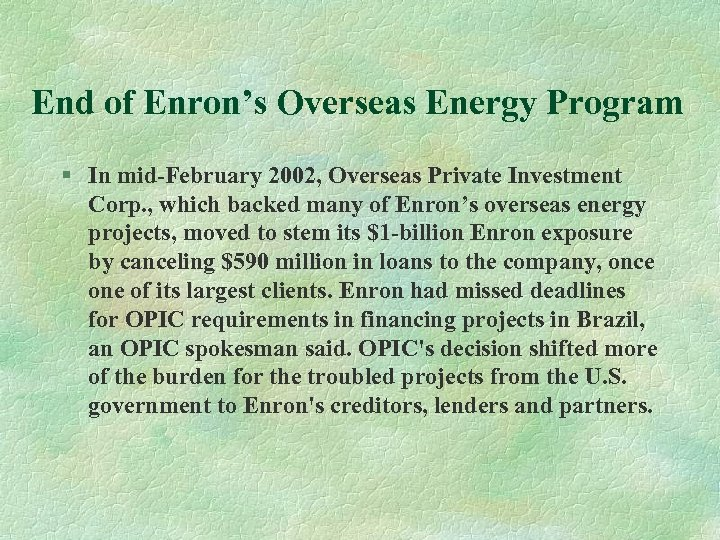 End of Enron's Overseas Energy Program § In mid-February 2002, Overseas Private Investment Corp.