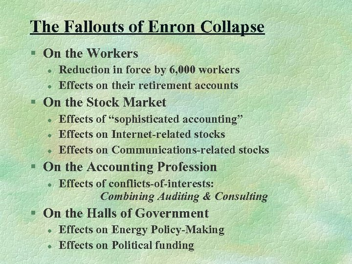 The Fallouts of Enron Collapse § On the Workers l l Reduction in force