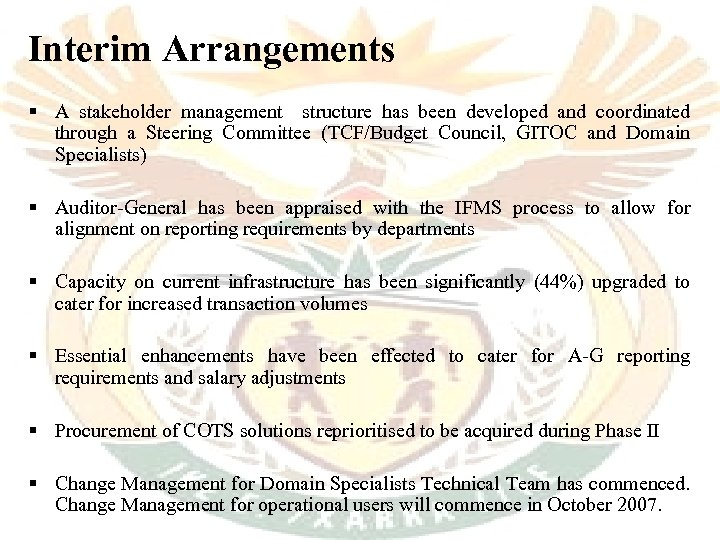 Interim Arrangements § A stakeholder management structure has been developed and coordinated through a