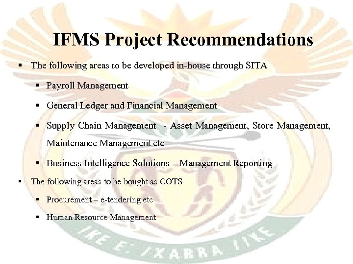 IFMS Project Recommendations § The following areas to be developed in-house through SITA §