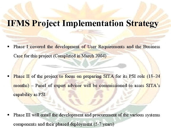 IFMS Project Implementation Strategy § Phase I covered the development of User Requirements and
