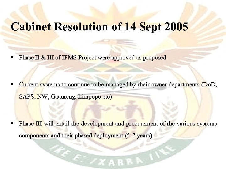Cabinet Resolution of 14 Sept 2005 § Phase II & III of IFMS Project