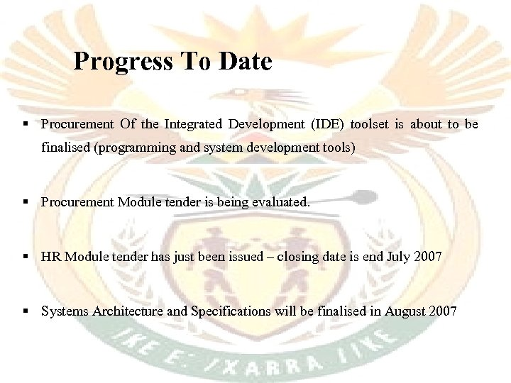 Progress To Date § Procurement Of the Integrated Development (IDE) toolset is about to
