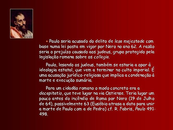 + Paulo seria acusado do delito de lesa majestade com base numa lei posta