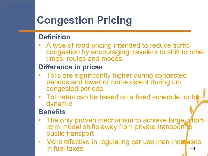 Congestion Pricing Definition • A type of road pricing intended to reduce traffic congestion