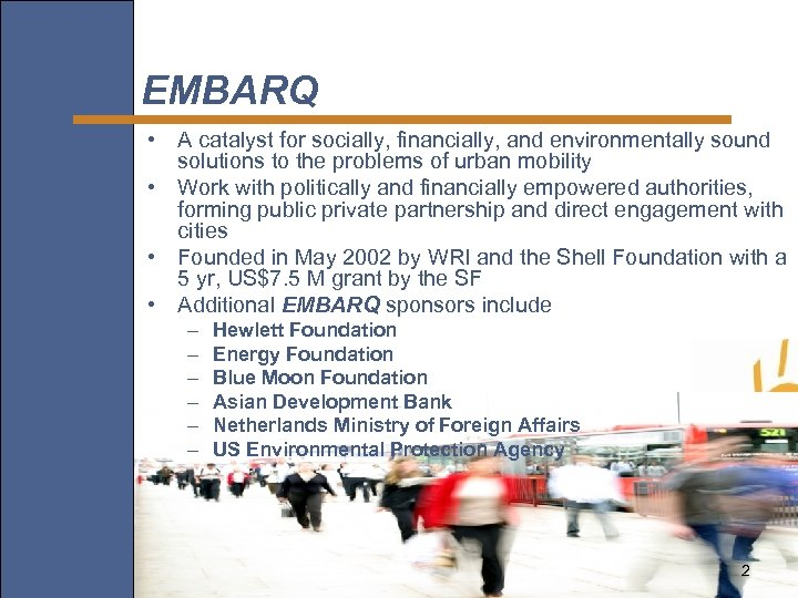 EMBARQ • A catalyst for socially, financially, and environmentally sound solutions to the problems