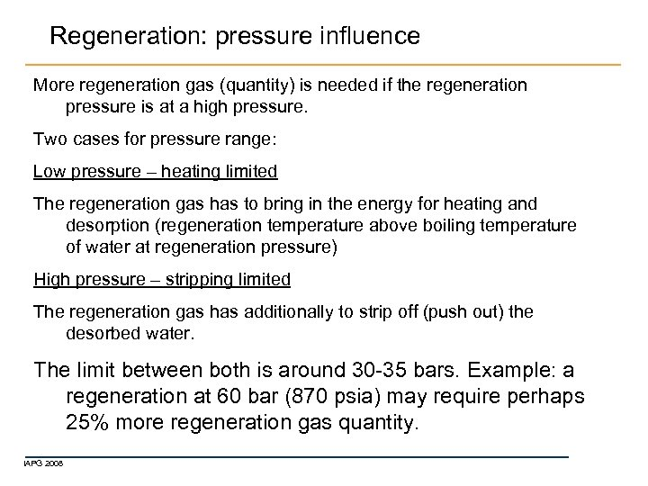 Regeneration: pressure influence More regeneration gas (quantity) is needed if the regeneration pressure is