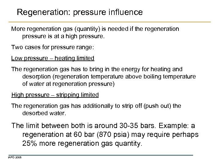 Regeneration: pressure influence More regeneration gas (quantity) is needed if the regeneration pressure is