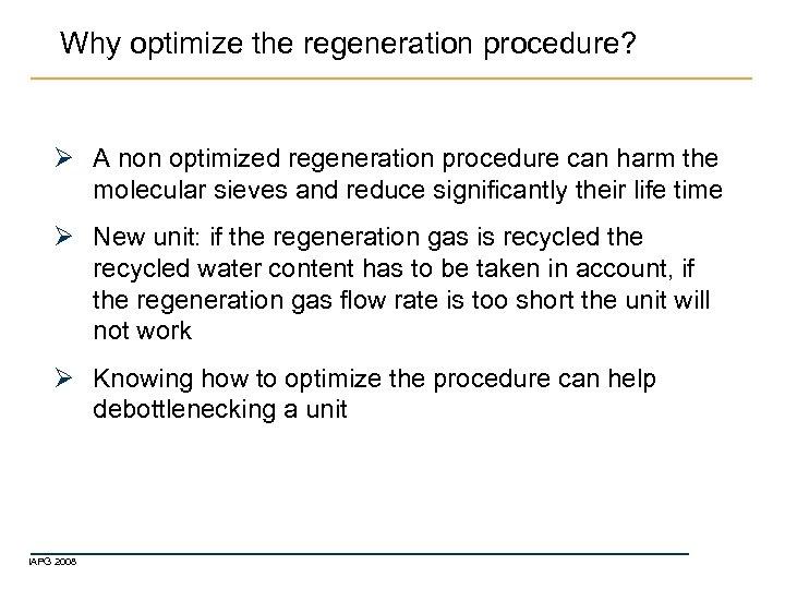 Why optimize the regeneration procedure? Ø A non optimized regeneration procedure can harm the