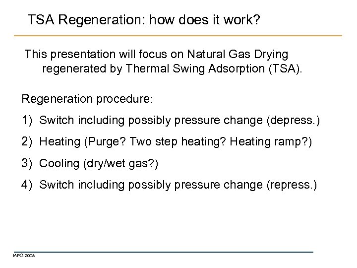 TSA Regeneration: how does it work? This presentation will focus on Natural Gas Drying