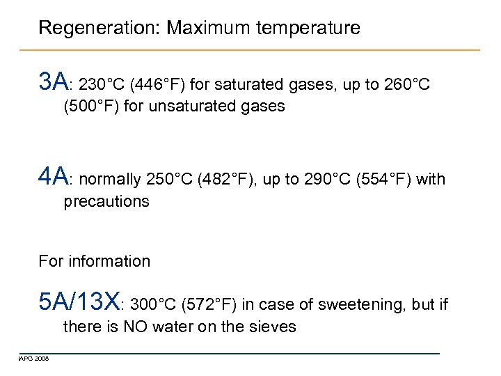 Regeneration: Maximum temperature 3 A: 230°C (446°F) for saturated gases, up to 260°C (500°F)