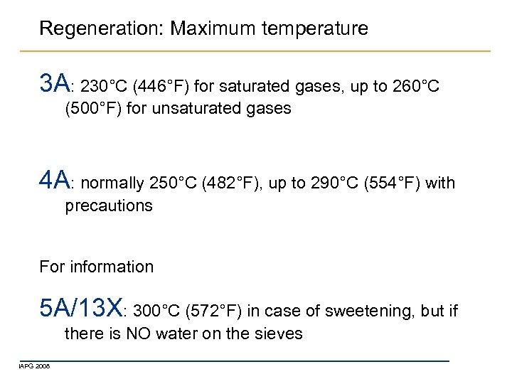 Regeneration: Maximum temperature 3 A: 230°C (446°F) for saturated gases, up to 260°C (500°F)