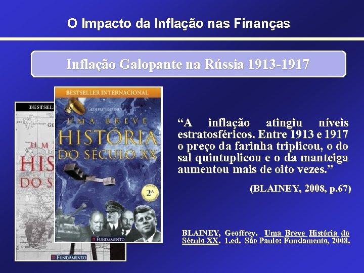 """O Impacto da Inflação nas Finanças Inflação Galopante na Rússia 1913 -1917 """"A inflação"""