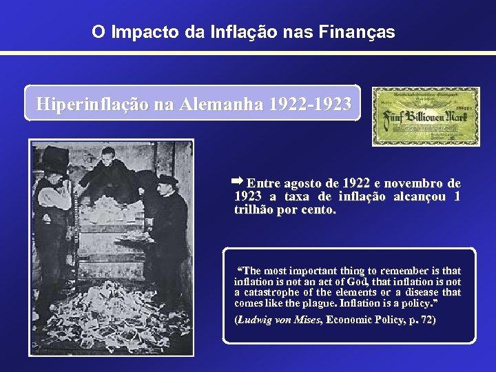O Impacto da Inflação nas Finanças Hiperinflação na Alemanha 1922 -1923 Entre agosto de