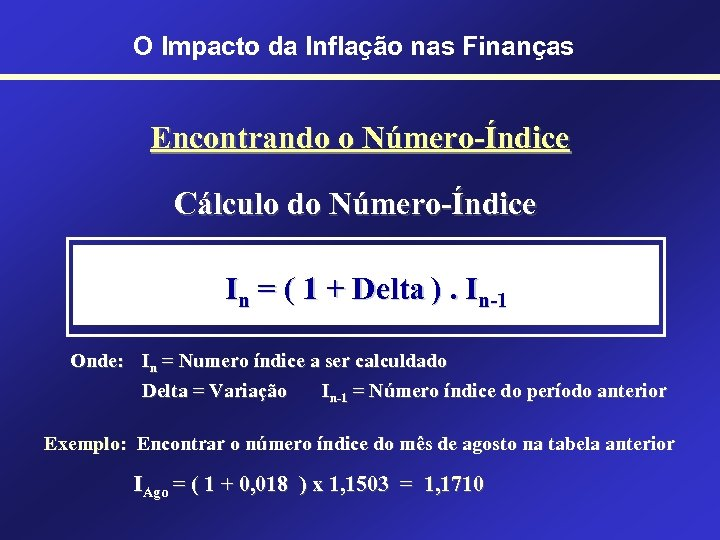 O Impacto da Inflação nas Finanças Encontrando o Número-Índice Cálculo do Número-Índice In =
