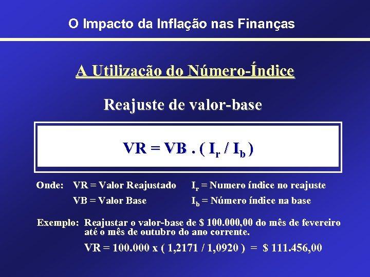 O Impacto da Inflação nas Finanças A Utilização do Número-Índice Reajuste de valor-base VR