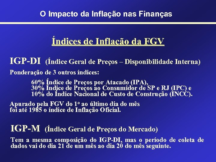 O Impacto da Inflação nas Finanças Índices de Inflação da FGV IGP-DI (Índice Geral