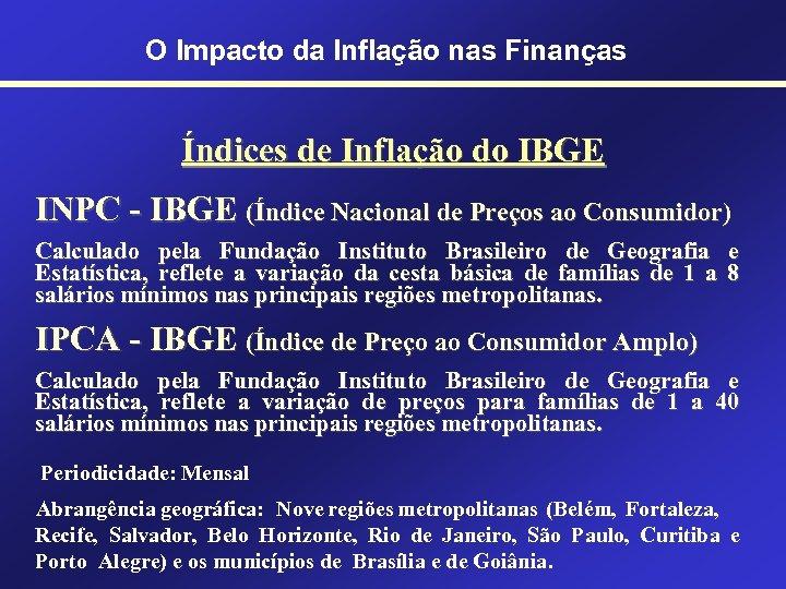 O Impacto da Inflação nas Finanças Índices de Inflação do IBGE INPC - IBGE