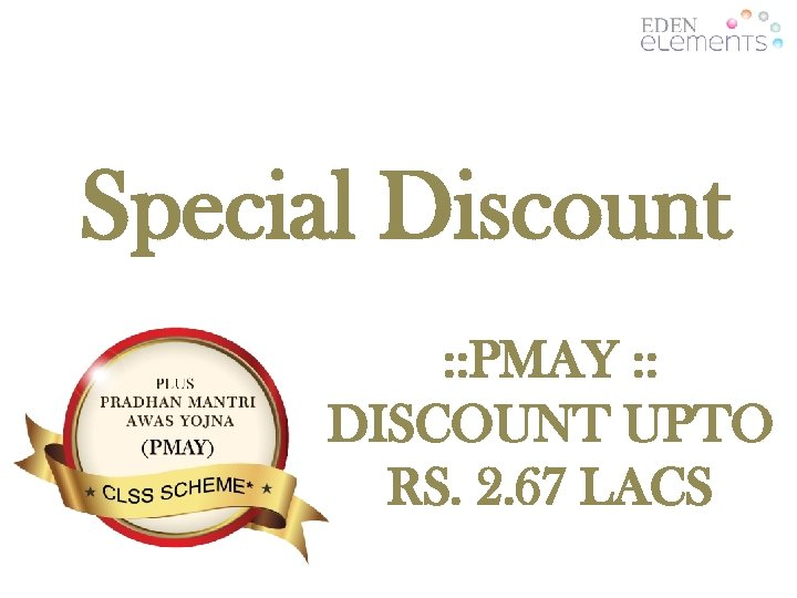 Special Discount : : PMAY : : DISCOUNT UPTO RS. 2. 67 LACS