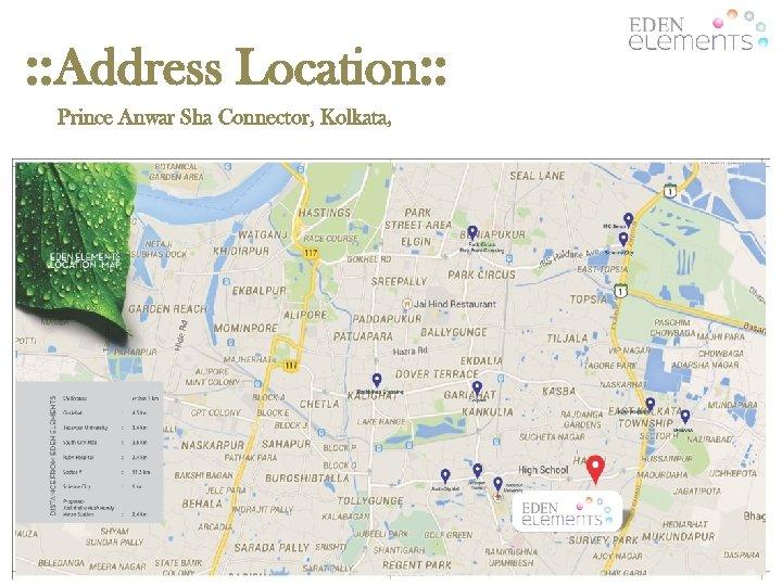 : : Address Location: : Prince Anwar Sha Connector, Kolkata,