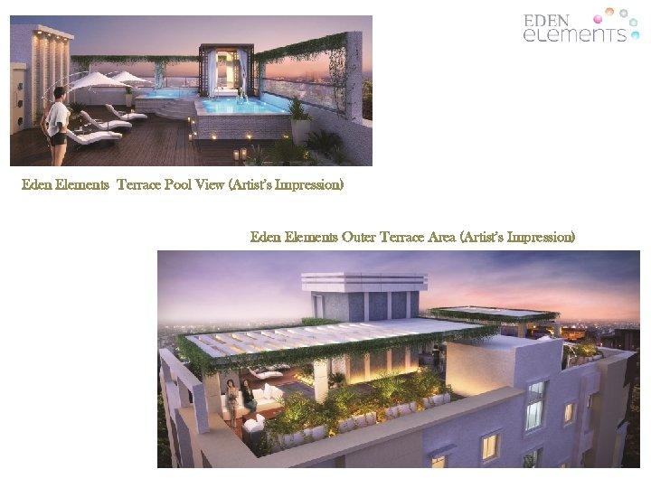 Eden Elements Terrace Pool View (Artist's Impression) Eden Elements Outer Terrace Area (Artist's Impression)