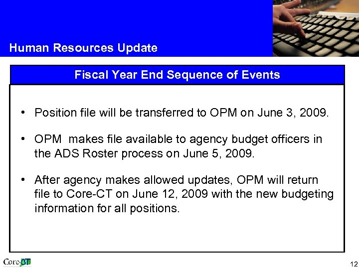 Human Resources Update Fiscal Year End Sequence of Events • Position file will be