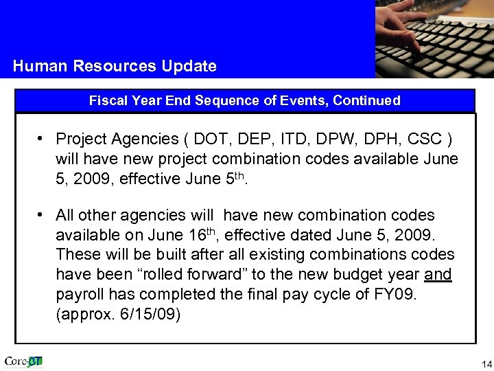 Human Resources Update Fiscal Year End Sequence of Events, Continued • Project Agencies (