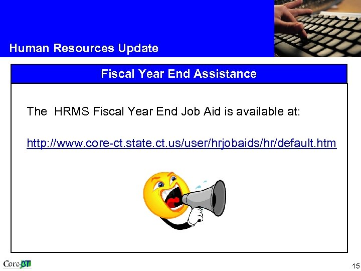 Human Resources Update Fiscal Year End Assistance The HRMS Fiscal Year End Job Aid