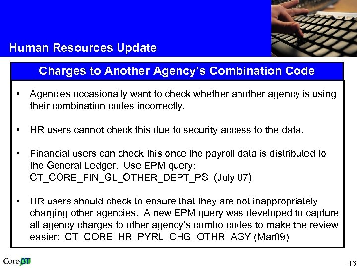 Human Resources Update Charges to Another Agency's Combination Code • Agencies occasionally want to