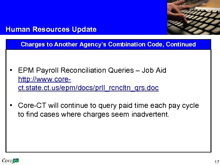 Human Resources Update Charges to Another Agency's Combination Code, Continued • EPM Payroll Reconciliation