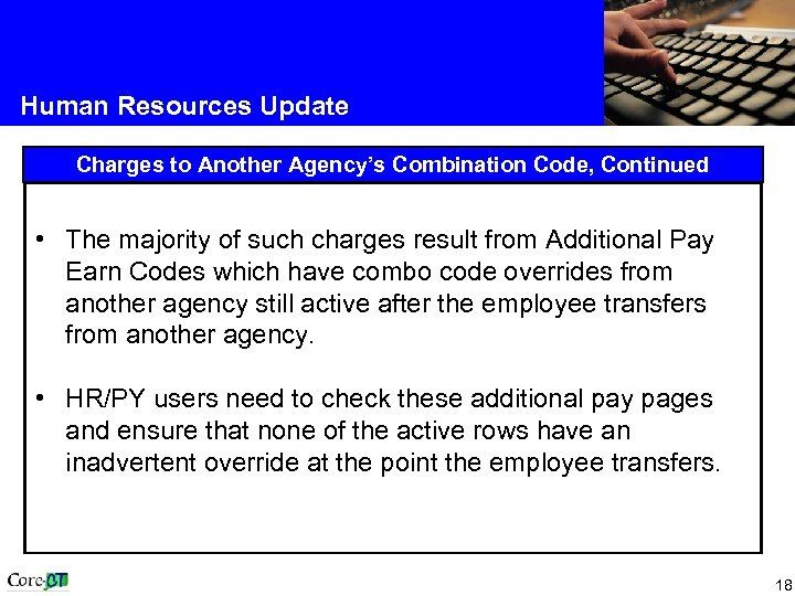 Human Resources Update Charges to Another Agency's Combination Code, Continued • The majority of