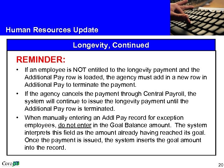 Human Resources Update Longevity, Continued REMINDER: • If an employee is NOT entitled to