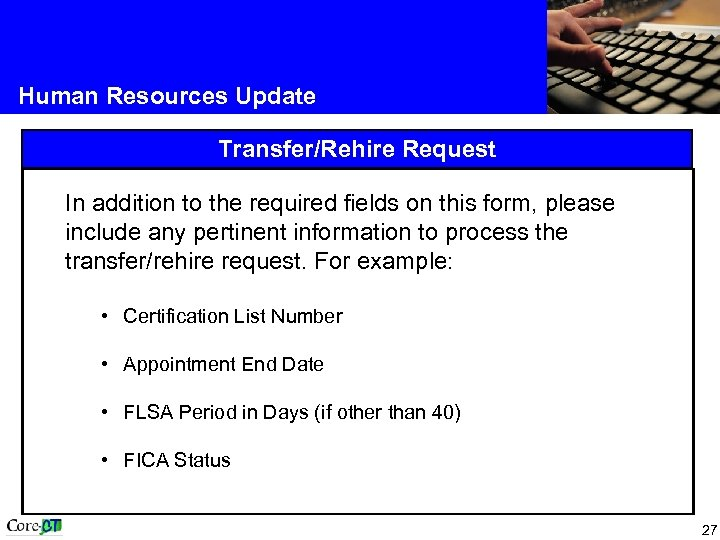 Human Resources Update Transfer/Rehire Request In addition to the required fields on this form,