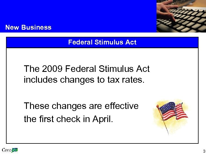 New Business Federal Stimulus Act The 2009 Federal Stimulus Act includes changes to tax
