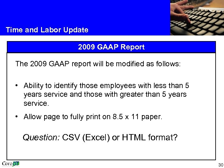 Time and Labor Update 2009 GAAP Report The 2009 GAAP report will be modified