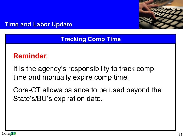 Time and Labor Update Tracking Comp Time Reminder: It is the agency's responsibility to