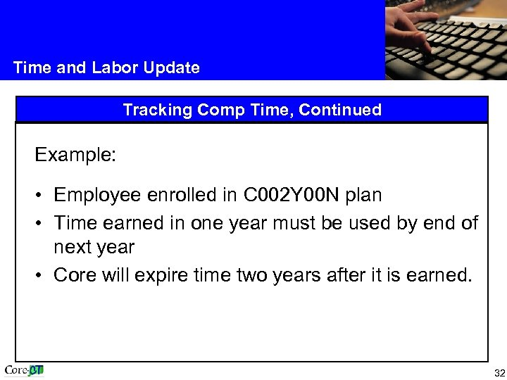 Time and Labor Update Tracking Comp Time, Continued Example: • Employee enrolled in C