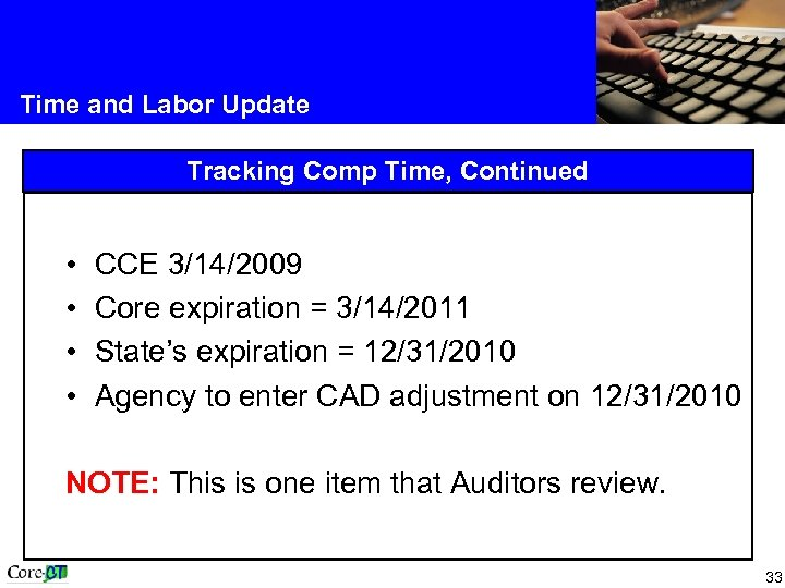 Time and Labor Update Tracking Comp Time, Continued • • CCE 3/14/2009 Core expiration