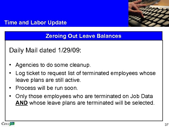 Time and Labor Update Zeroing Out Leave Balances Daily Mail dated 1/29/09: • Agencies