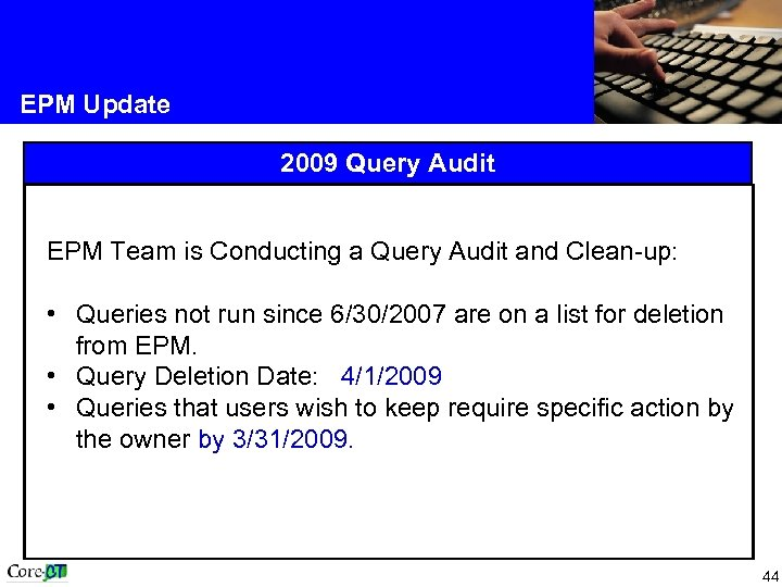 EPM Update 2009 Query Audit EPM Team is Conducting a Query Audit and Clean-up: