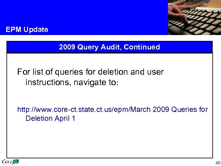 EPM Update 2009 Query Audit, Continued For list of queries for deletion and user